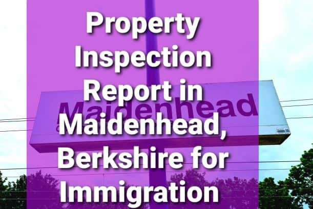 Property Inspection Report Maidenhead, Berkshire for UK Visa and Immigration