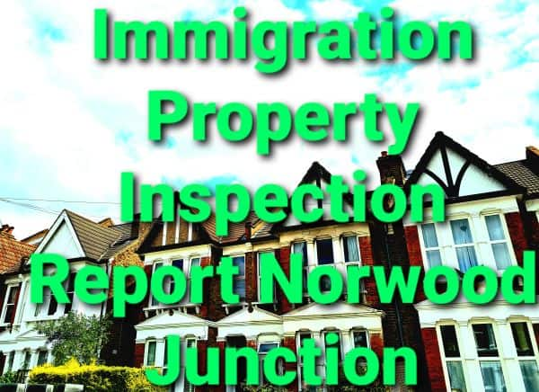Property Inspection Report Norwood Junction for UK Visa and Immigration