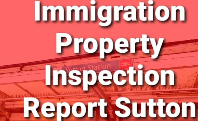 Property Inspection Report Sutton for UK Visa and Immigration
