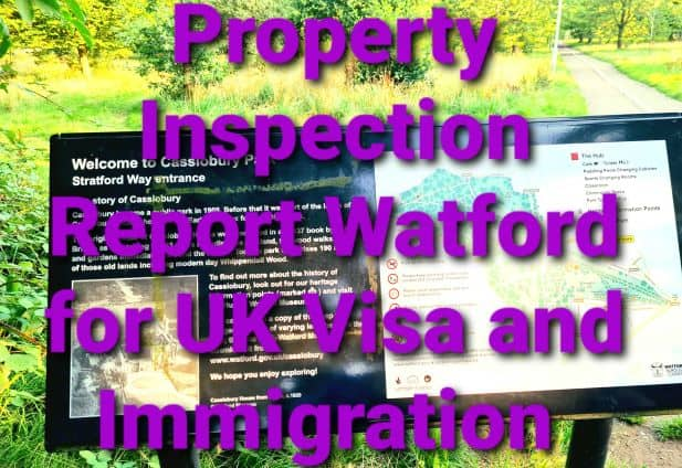 Property Inspection Report Watford for UK Visa and Immigration